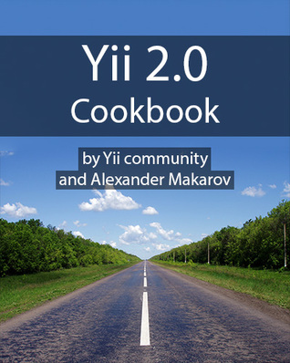 Yii 2.0 Cookbook by Alexander Makarov