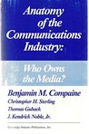 Anatomy of the Communications Industry: Who Owns the Media?