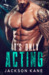 It's Only Acting by Jackson Kane