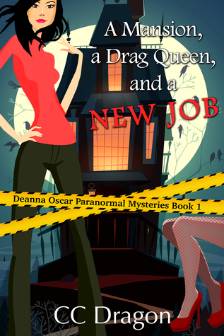 A Mansion, A Drag Queen, And A New Job (Deanna Oscar Paranormal Mystery, #1)
