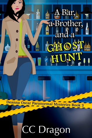 A Bar, A Brother, And A Ghost Hunt (Deanna Oscar Paranormal Mystery, #3)