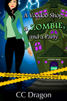 A Voodoo Shop, A Zombie, And A Party (Deanna Oscar Paranormal Mystery, #4)