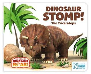 Dinosaur Stomp! The Triceratops (The World of Dinosaur Roar!)