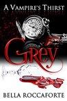 Grey by Bella Roccaforte