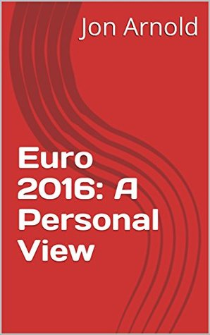 Euro 2016: A Personal View