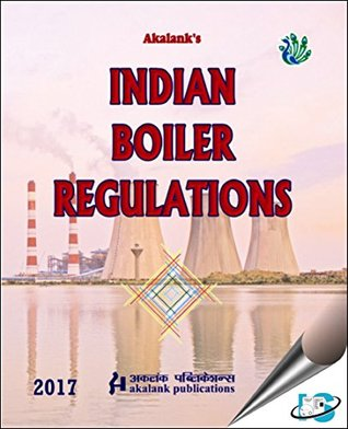 Indian Boiler Regulations, 18th Edition (IBR 2017)