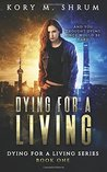 Dying for a Living (Dying for a Living, #1)