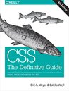 CSS: The Definitive Guide: Visual Presentation for the Web by Eric A Meyer