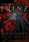 Der Verfluchte Prinz: Rosenrot