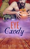 Eye Candy by Jackson Tyler
