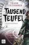 Tausend Teufel by Frank Goldammer