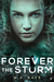 Forever the Storm by M.S. Kaye