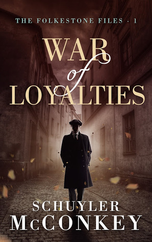 War of Loyalties (The Folkestone Files, #1)
