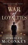 War of Loyalties (The Folkestone Files, #1)