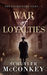 War of Loyalties by Schuyler McConkey