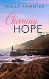 #BlogTour ~ Choosing Hope by Holly Kammier ~ #4.5StarReview #Giveaway @hkammier @XpressoTours