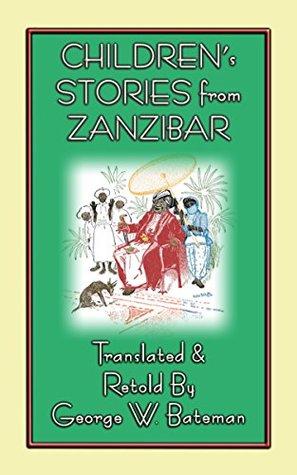 CHILDREN'S STORIES FROM ZANZIBAR - 10 Children's Stories from Africa's Spice Islands
