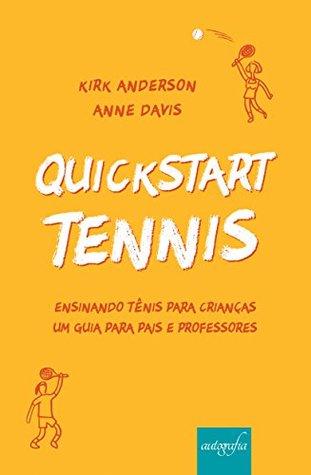 QuickStart Tennis: Ensinando tênis para crianças: Um guia para pais e professores