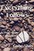 Everything Follows