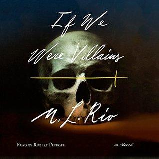 If We Were Villains by M.L. Rio