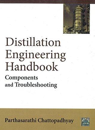 Distillation Engineering Handbook: Components and Troubleshooting
