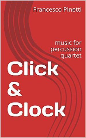 Click & Clock: music for percussion quartet