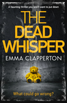The Dead Whisper by Emma Clapperton