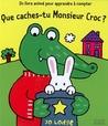 Que caches-tu Monsieur Croc ? by Jo Lodge