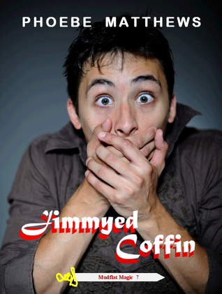 Jimmyed Coffin (Mudflat Magic #7)