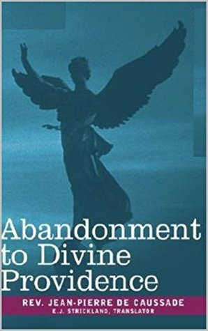 Abandonment TO Divine Providence [Annotated]