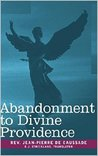 Abandonment TO Divine Providence [Annotated] (Theology)