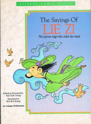 Sayings Of Lie Zi: The Joyous Sage Who Rides the Wind
