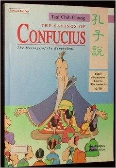 The Sayings Of Confucius: The Message Of The Benevolent [Kʻung Tzu Shuo]
