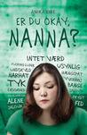 Er du okay, Nanna? by Anika Eibe