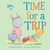 Time for a Trip by Phillis Gershator