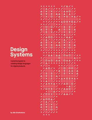 Design Systems by Alla Kholmatova