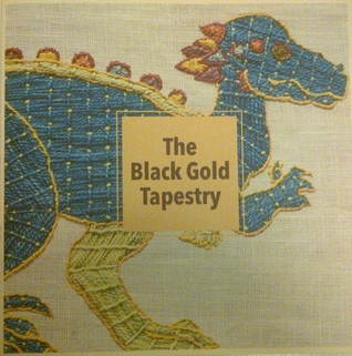 The Black Gold Tapestry: A Contemporary Twenty-First Century Work of Art, Dramatizing the Saga of Oil through the Power of Beauty of Embroidery