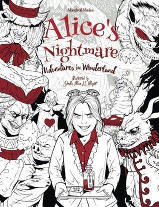Alice's Nightmare - Adventures in Wonderland - Adult Coloring Book: