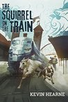 The Squirrel on the Train (Oberon's Meaty Mysteries, #2)