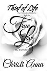 True Love: The Ever After (Thief of Life Book 6)