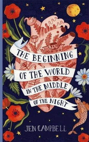 Image result for The Beginning of the World in the Middle of the Night by Jen Campbell