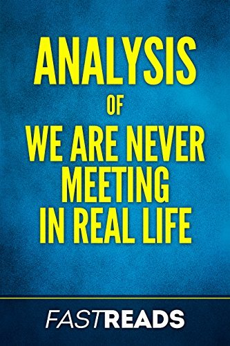 Analysis of We Are Never Meeting in Real Life: with Summary & Key Takeaways