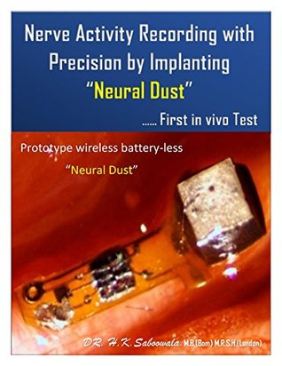 """Nerve Activity Recording with Precision by Implanting """"Neural Dust""""…First in vivo test: Prototype Wireless,Batteryless """"Neural Dust"""""""