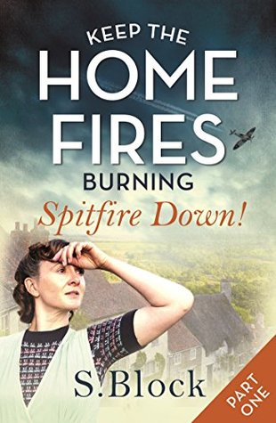Spitfire Down Keep The Home Fires Burning 1a By S Block