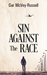 Sin Against the Race by Gar McVey-Russell