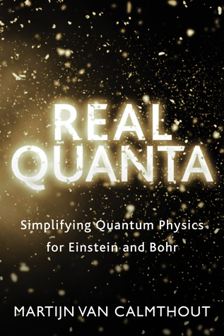 Real Quanta: How the World of Particles Is Becoming More and More Commonplace