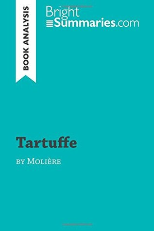 Tartuffe by Molière (Book Analysis): Detailed Summary, Analysis and Reading Guide