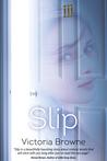 Slip by Victoria  Browne