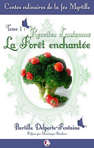 Contes culinaires de la fée Myrtille: Recettes d'automne, la Forêt enchantée