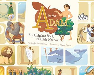 A Is for Adam: An Alphabet Book of Bible Heroes